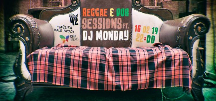 Reggae & Dub Session Ft. Dj Monday