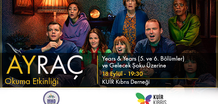 AYRAÇ – Years & Years (5.ve 6. Episodes)