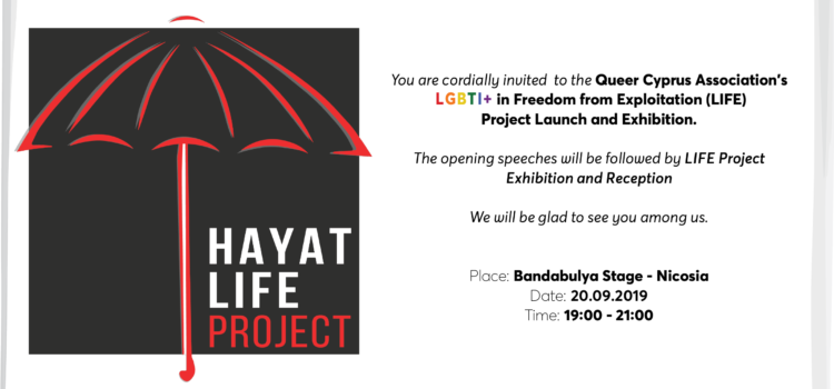 "Invitation to Queer Cyprus Association ""LIFE"" Project Launch Event and Exhibition"
