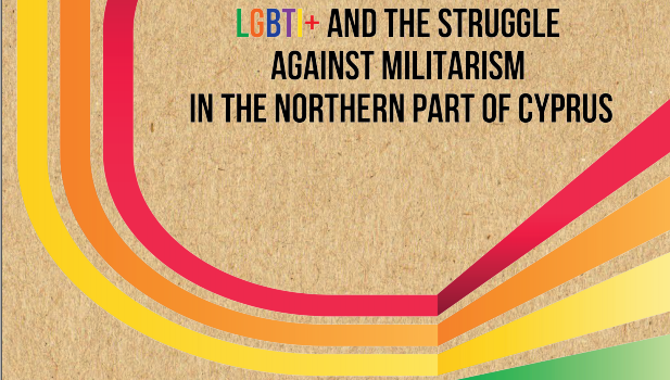 Booklet on LGBTI+ & The Struggle Against Militarism in the northern part of Cyprus